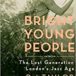 The review: 'bright youthful people: the lost generation of london's jazz age' by d.j. taylor