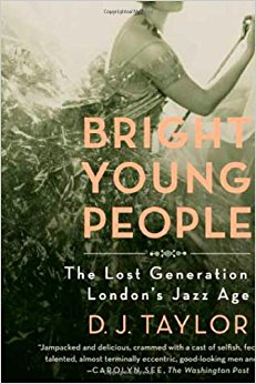 The review: 'bright youthful people: the lost generation of london's jazz age' by d.j. taylor One of these, who grew